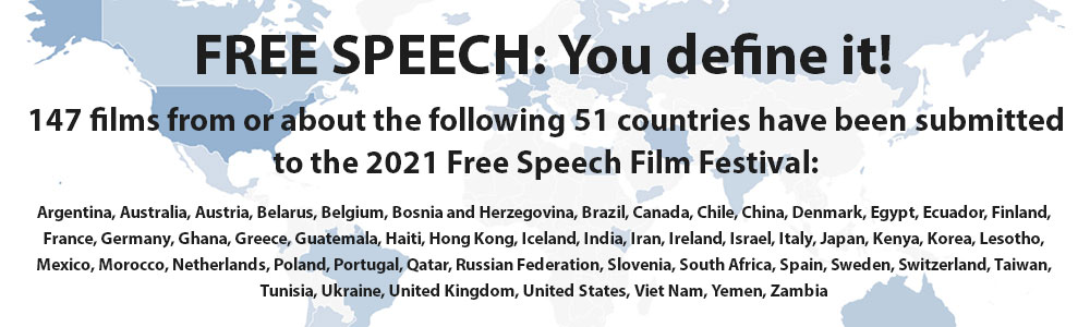 147 films from or about the following 51 countries have been submitted to the 2021 Free Speech Film Festival